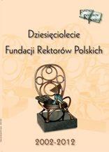 Dziesięciolecie Fundacji Rektorów Polskich